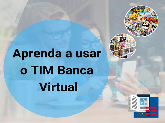 Aprenda a usar o TIM Banca Virtual